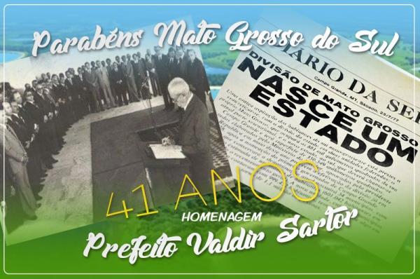 Valdir Sartor parabeniza o Estado de Mato Grosso do Sul pelos seus 41 anos