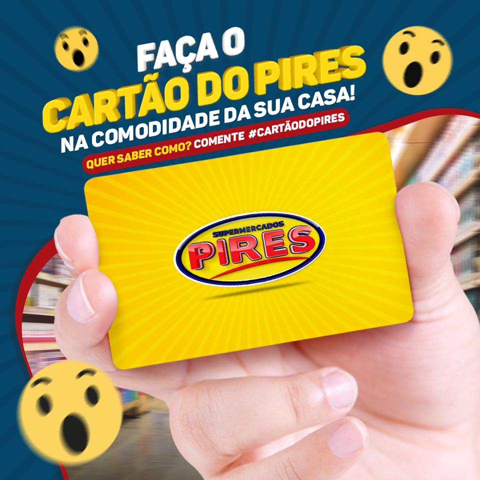 Supermercado Pires está realizando cadastros para interessados em obter o cartão Pires e com ele vantagens exclusivas