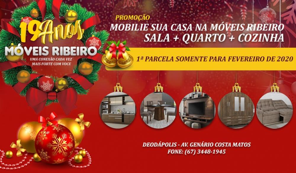 Nos 19 anos da Moveis Ribeiro, você compra hoje a mobília de sua casa e só começa a pagar em fevereiro de 2020