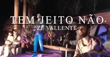 Veja aqui a nova musica de Zé Vallente: Tem jeito não