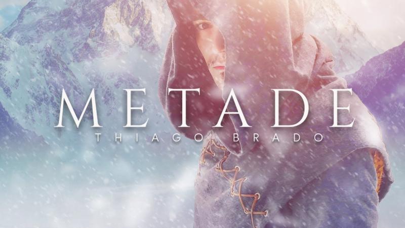 Musica nova: Metade - Thiago Brado